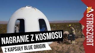Nagranie z kosmosu z kapsuły Blue Origin - AstroSzort