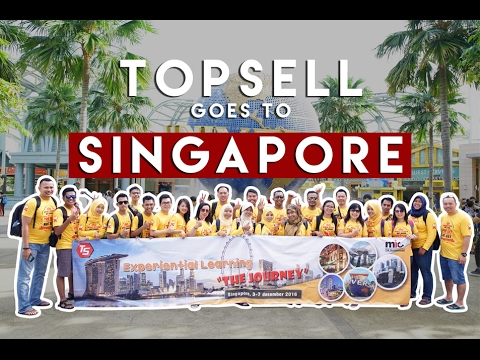 TOPSELL GOES TO SINGAPORE - Experiental Learning