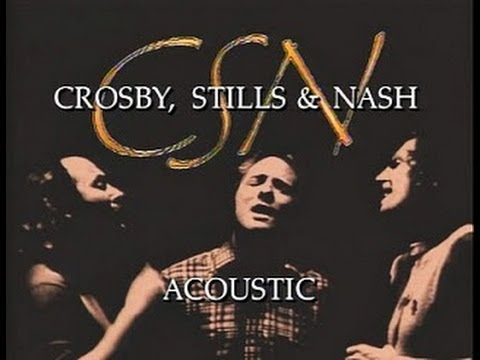 Crosby, Stills & Nash - The Acoustic Concert  (Full Album)