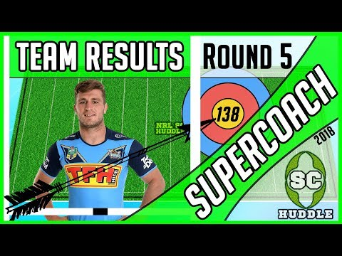 HELLO ARROW! | Round 5 Results | NRL SUPERCOACH 2018