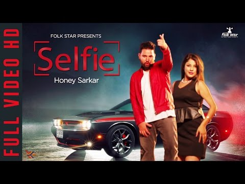 HONEY SARKAR | SELFIE | LATEST PUNJABI SONG 2015 | OFFICIAL FULL VIDEO HD