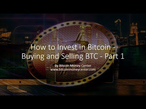 Bitcoin Money: How to Invest in Bitcoin - Buying and Selling BTC - Part 1