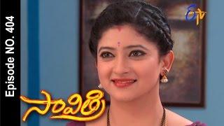 Savithri - 19th July 2016- సావిత్రి – Full Episode No 404