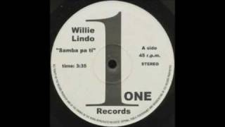 Willie Lindo - Samba  Pa Ti (Ultra Rare $$$$$).