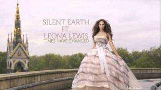 Silent Earth ft. Leona Lewis - Times Have Changed - Redhat Remix