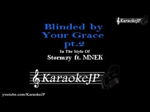 Download Blinded by Your Grace pt2 (Karaoke) - Stormzy ft MNEK