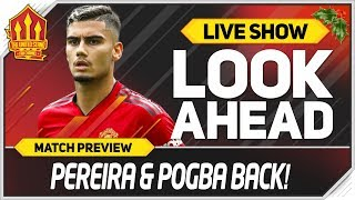 Valencia vs Manchester United | POGBA & PEREIRA To Start!