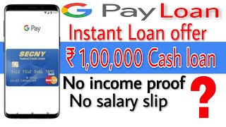 Google Pay Loan | Get Instant Cash Loan ₹ 1 Lakhs Google Pay ? | No Income Proof Personal Loan |