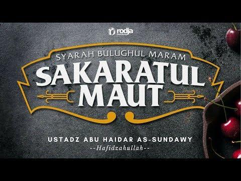 Sakaratul Maut | Ustadz Abu Haidar As-Sundawy