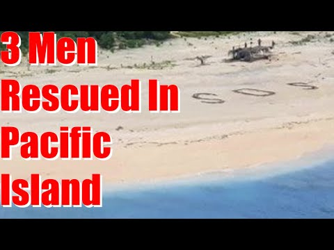 3-men-rescued-from-Pacific-island-after-writing-SOS-in-sand