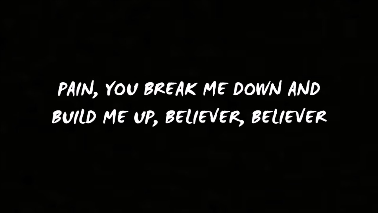 BELIEVER - IMAGINE DRAGONS LYRICS - YouTube