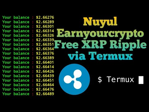 Script Nuyul Earn Your Crypto / Free XRP via termux | Panghasil Ripple | Bot auto claim
