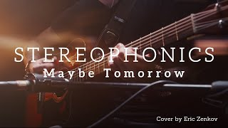 Stereophonics — Maybe Tomorrow (Eric Zenkov Live Acoustic Cover)