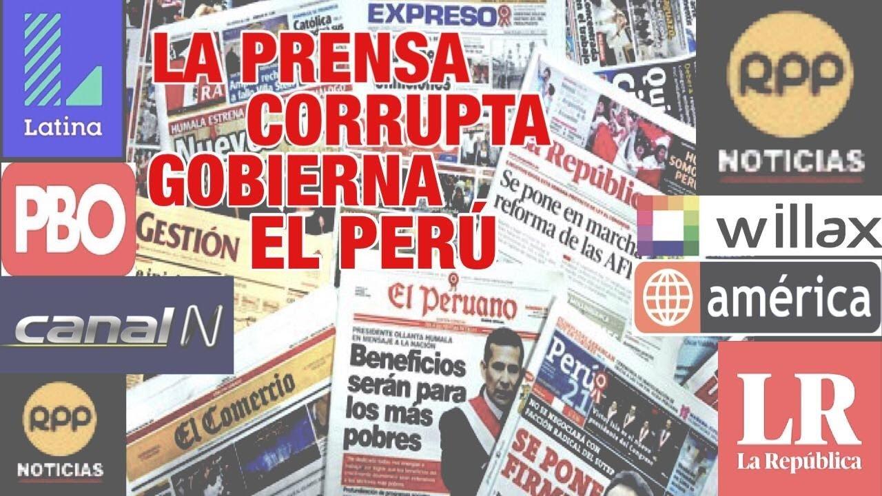 """LA PRENSA CORRUPTA """"GOBIERNA"""" EL PERÚ"""