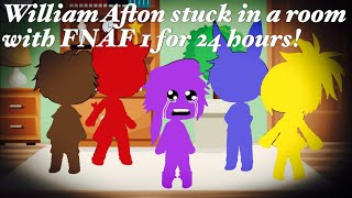 William Afton stuck in a room with FNAF 1 for 24 hours! / FNAF