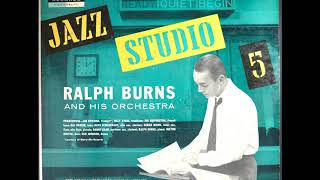 Ralph Burns And His Orchestra – Jazz Studio 5 ( Full Album )