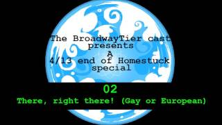 Broadway Homestuck: There, right there! (Gay or European)