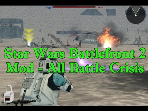 Star Wars Battlefront II Mods (PC) - All Battle Crisis *W/Download*