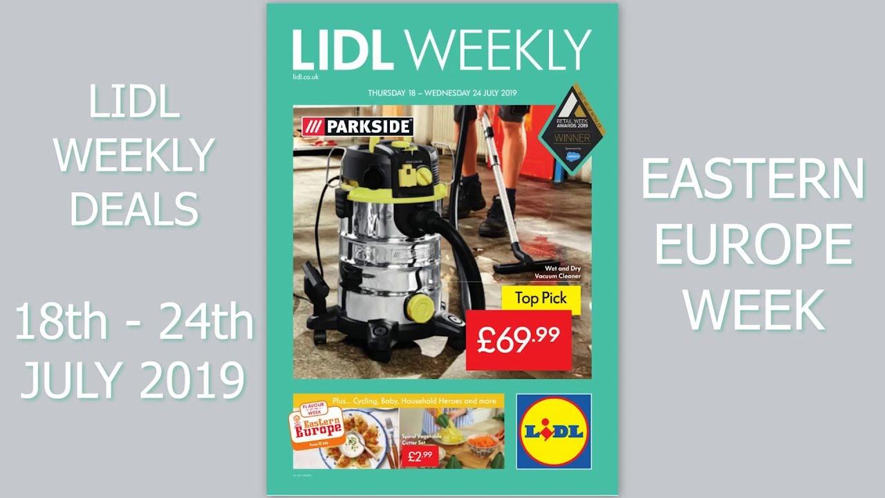 Lidl Weekly Deals 18th To 24th July 2019 Eastern Europe Week