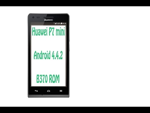 Huawei Ascend P7 mini (G6-L11) B370 ROM