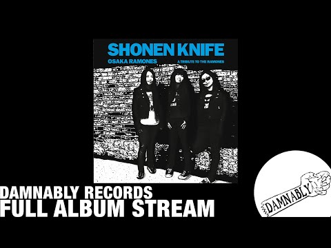 Shonen knife - Osaka Ramones [FULL ALBUM STREAM]