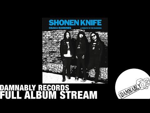 Shonen knife - Osaka Ramones [FULL ALBUM STREAM]