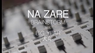 Brainstorm ft Big Year - NaZare