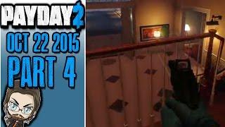 Payday 2 Stream - Oct 22nd 2015 - Part 4