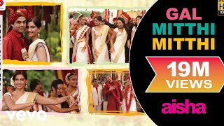 Video Gal Mitthi Mitthi - Aisha | Sonam Kapoor | Abhay Deol | Lisa Haydon download MP3, 3GP, MP4, WEBM, AVI, FLV Mei 2018