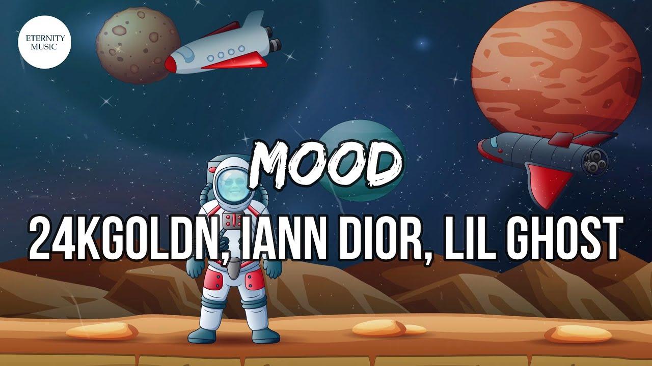 24kGoldn, iann dior, Lil Ghost - Mood (Lil Ghost Remix) [Lyrics] | Why you always in a mood