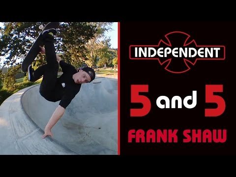 Frank Shaw: 5 and 5 for Independent Trucks