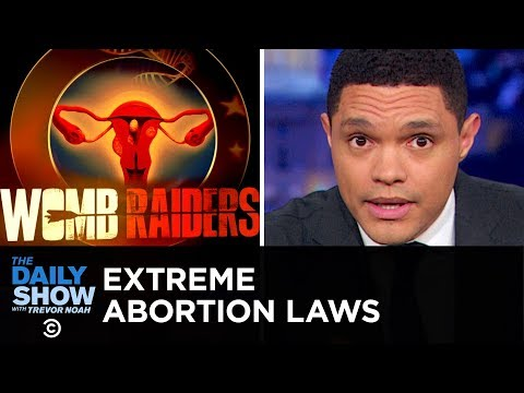 Extreme Anti-Abortion Laws Passed in Alabama, Missouri and Georgia | The Daily Show
