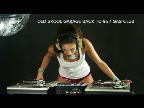 Old skool garage back to 95 gas club part 2 youtube for Old skool house music