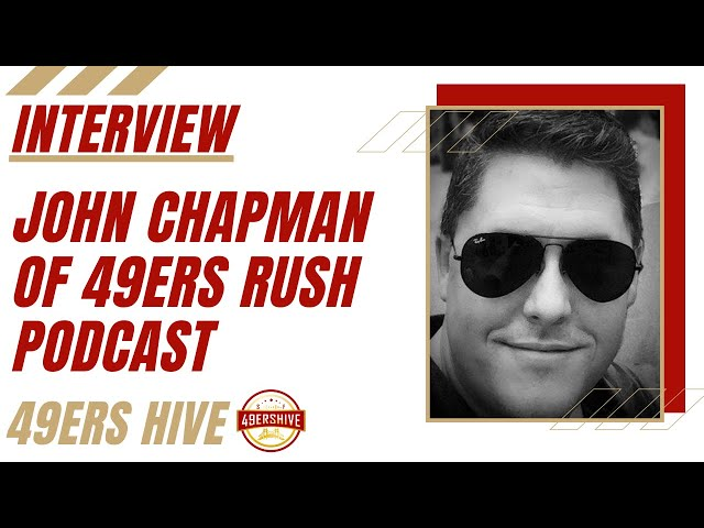 Interview: John Chapman of 49ers Rush Podcast