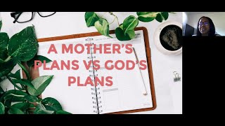 PWAM Virtual Sunday Sermon 2021_0509 A Mother's Plans vs. God's Plans