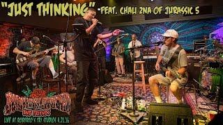 Just Thinking - Slightly Stoopid (ft. Chali 2na of Jurassic 5) (Live at Roberto's TRI Studios 2)