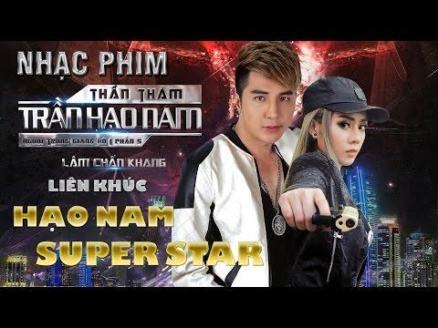 Hạo Nam Super Star - Những Ca Khúc Hay Nhất Lâm Chấn Khang 2017 - Nhạc Phim Thần Thám Trần Hạo Nam thumbnail