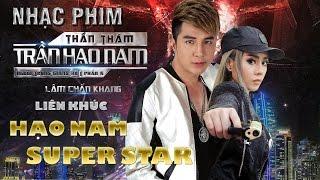 Hạo Nam Super Star - Những Ca Khúc Hay Nhất Lâm Chấn Khang 2017 - Nhạc Phim Thần Thám Trần Hạo Nam