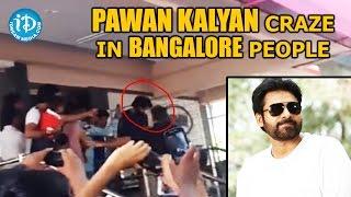 Pawan Kalyan Craze In Bangalore People