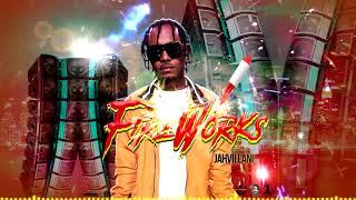 Jahvillani - Fire Works (Official Audio)