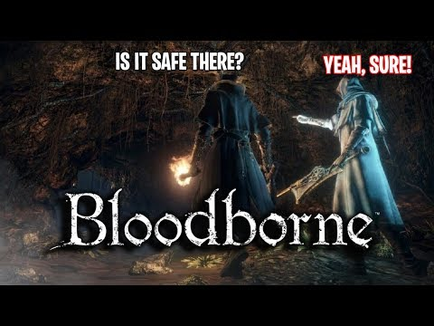 HOW I MAKE FRIENDS IN BLOODBORNE