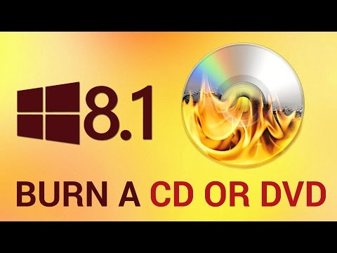 How to Burn a CD or DVD in Windows 8.1