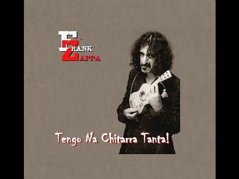 Frank Zappa Tengo Na Chitarra Tanta!