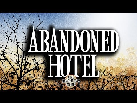 Abandoned Hotel | Ghost Stories, Paranormal, Supernatural, Hauntings, Horror