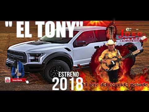 ESTRENO 2018 !! EL TONY   JOSE ARANA Y SU GRUPO INVENCIBLE