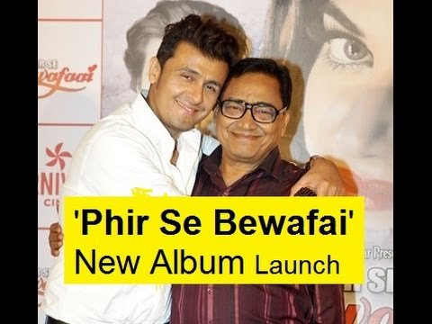 'Phir Se Bewafai' New Album Launch- By Agam Nigam & Son Sonu Nigam, Latest Interview!