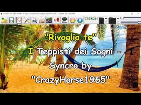 I Teppisti dei Sogni - Rivoglio te (Syncro by CrazyHorse1965) Karabox - Karaoke