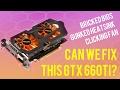 Can we fix and refurbish this GTX 660Ti ? Bricked Bios, Broken fan.