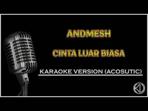 Andmesh - Cinta Luar Biasa ( Acoustic Karaoke ) | KARAOKEAN VIRAL