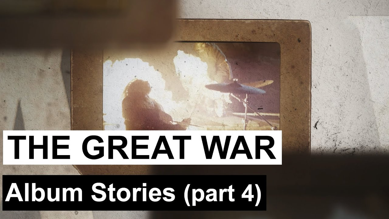 The Great War — Album stories pt. 4